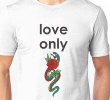Love Only (black font) Unisex T-Shirt
