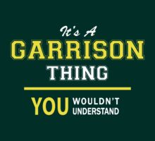It's A GARRISON thing, you wouldn't understand !! by satro