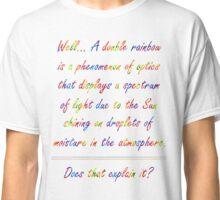 Lux Double Rainbow... Demacia! Classic T-Shirt