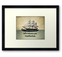 Adventures Are Worthwhile Framed Print