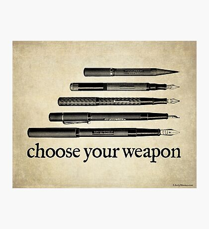 Choose Your Weapon Photographic Print
