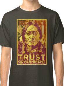 Trust Government Sitting Bull Edition Classic T-Shirt