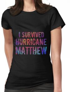 I Survived Hurricane Matthew  Womens Fitted T-Shirt