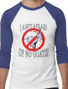 I Ain't Afraid of No Goats  Men's Baseball ¾ T-Shirt