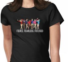 Fierce. Fearless. Focused Womens Fitted T-Shirt