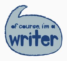 of course I'm a writer Kids Tee