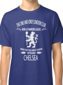 chelsea the pride of london Classic T-Shirt