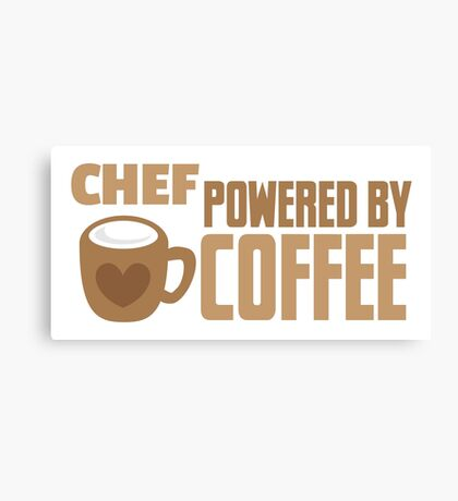 CHEF powered by coffee Canvas Print