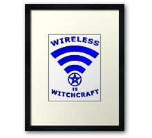 Wireless is Witchcraft Framed Print