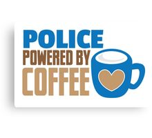 POLICE powered by Coffee Canvas Print