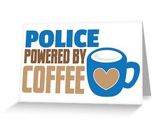 POLICE powered by Coffee Greeting Card