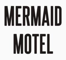 MERMAID MOTEL by cadma