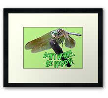 """""""Don't Worry...Be Happy"""" Smiling Dragonfly  Framed Print"""