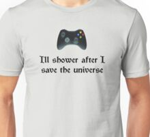 I'll shower when... (black text) Unisex T-Shirt