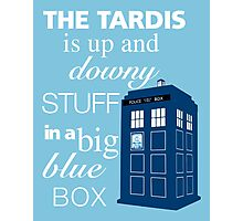 The Tardis is Up and Downy Stuff Photographic Print