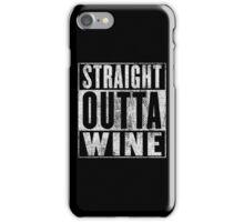 Straight outta Wine iPhone Case/Skin