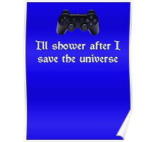 I'll shower when... (white text) Poster