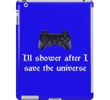 I'll shower when... (white text) iPad Case/Skin