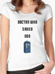 Dr Who Saved God Women's Fitted Scoop T-Shirt