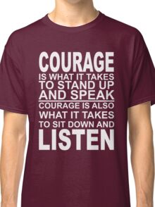 courage quote  Classic T-Shirt