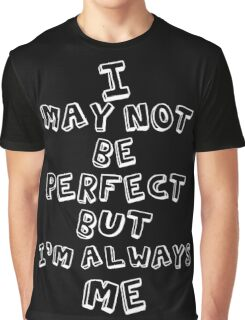 am always me Graphic T-Shirt