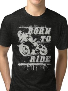 Born to Ride Tri-blend T-Shirt