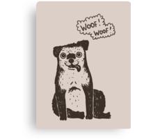 woof! woof! Canvas Print