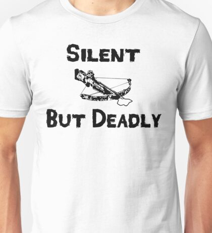 Silent But Deadly Unisex T-Shirt