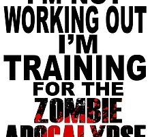 Training For The Zombie Apocalypse (dark text) by zombiemama