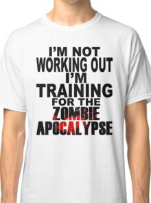 Training For The Zombie Apocalypse (dark text) Classic T-Shirt