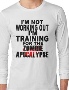 Training For The Zombie Apocalypse (dark text) Long Sleeve T-Shirt