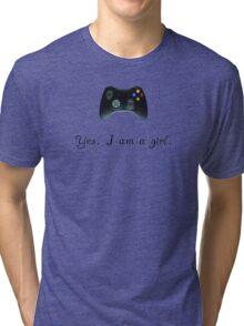Yes, I am a Girl- (black text) Tri-blend T-Shirt