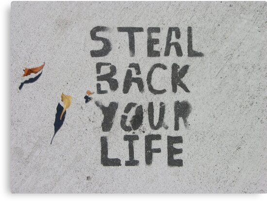 Steal Back Your Life (stencil graffiti) by Steve Campbell