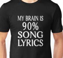 My Brain Is 90% Song Lyrics Unisex T-Shirt