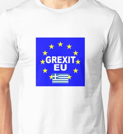 Grexit Greece leave EU Unisex T-Shirt