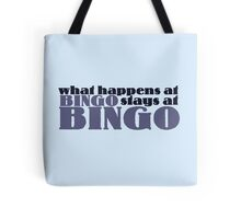 What happens at bingo stays at bingo Tote Bag
