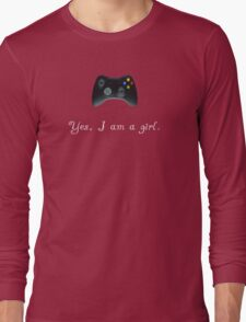 Yes, I am a Girl- (white text) Long Sleeve T-Shirt