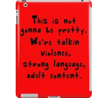 This is not gonna be pretty iPad Case/Skin