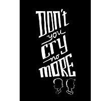 Don't You Cry No More Photographic Print