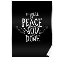 There'll Be Peace When You Are Done Poster