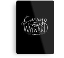 Carry On My Wayward Son Metal Print