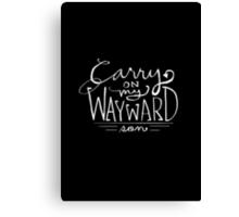 Carry On My Wayward Son Canvas Print