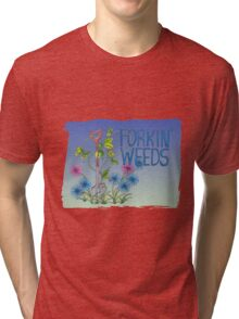 Forkin Weeds on a green to blue background Tri-blend T-Shirt