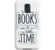 So Many Books So Little Time Samsung Galaxy Case/Skin