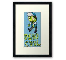 Dead Cool... Framed Print