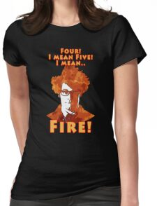 Four, Five, FIRE Womens Fitted T-Shirt