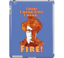 Four, Five, FIRE iPad Case/Skin