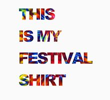 THIS IS MY FESTIVAL SHIRT Unisex T-Shirt