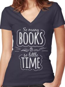So Many Books So Little Time Women's Fitted V-Neck T-Shirt