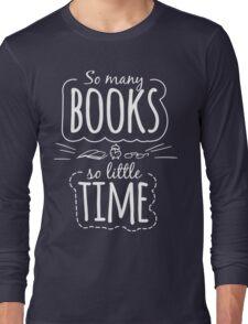 So Many Books So Little Time Long Sleeve T-Shirt
